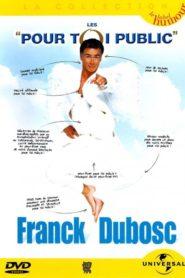 Franck Dubosc – Pour Toi Public