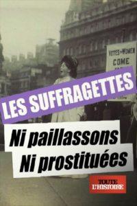 Les suffragettes ni paillassons ni prostituées