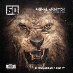 50 Cent - Animal Ambition - An Untamed Desire To Win