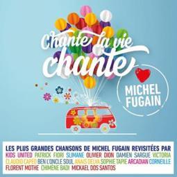 VA - Chante la vie chante (Love Michel Fugain)