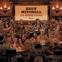 Eddy Mitchell - La même tribu (Vol. 1)