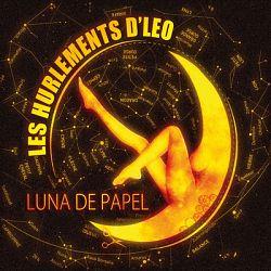 Les Hurlements d'Leo - Luna de Papel