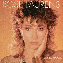 Rose Laurens - Deraisonnable
