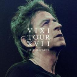 Hubert Felix Thiefaine - VIXI Tour XVII