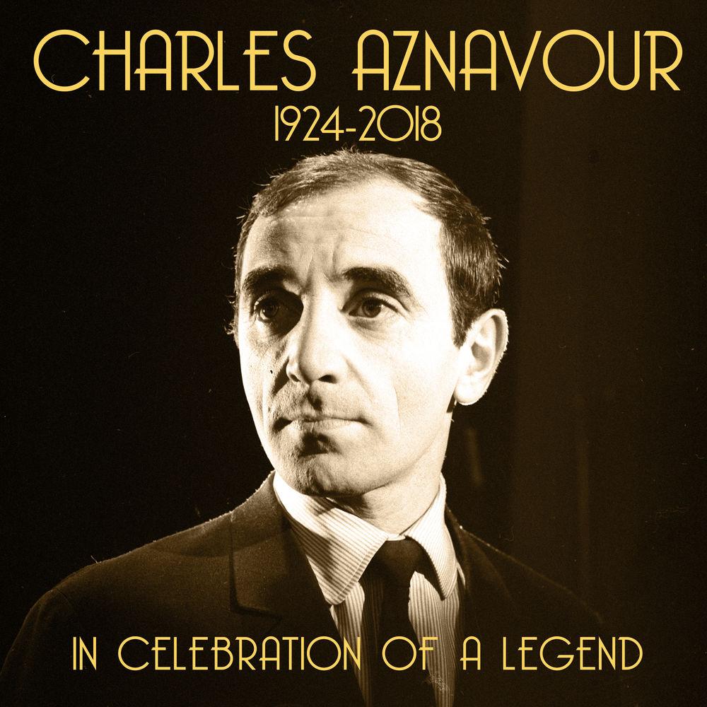 Charles Aznavour - In Celebration of a Legend (1924 - 2018)