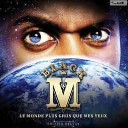 Black M - Le Monde Plus Gros Que Mes Yeux