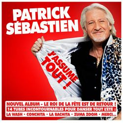 Patrick Sébastien - J'assume tout