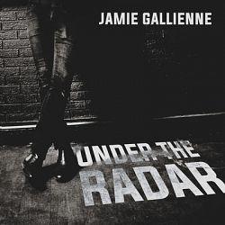 Jamie Gallienne - Under the Radar