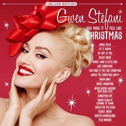Gwen Stefani - You Make It Feel Like Christmas (Deluxe Edition)