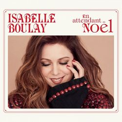 Isabelle Boulay - En attendant Noël