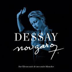Natalie Dessay - Nougaro : Sur l'écran noir de mes nuits blanches
