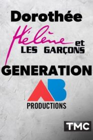 Dorothée Hélène et les garçons : génération AB Productions