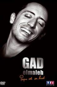Gad Elmaleh – La dernière de Papa est en haut