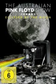 The Australian Pink Floyd Show: Eclipsed By The Moon