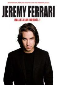 Jeremy Ferrari – Hallelujah Bordel