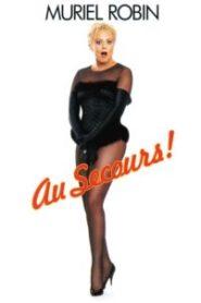 Muriel Robin – Au Secours