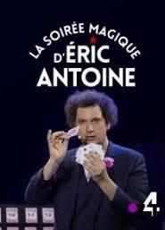 La soiree magique d'Eric Antoine