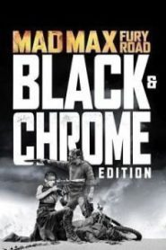 Mad Max : Fury Road – Black & chrome Edition