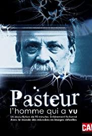 Pasteur : l'homme qui a vu
