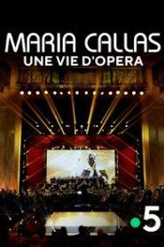 Maria Callas : une vie d'opéra