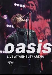 Oasis – Live at Wembley Arena