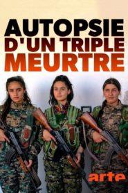 Autopsie d'un triple meurtre Sakine Fidan Leyla Militantes kurde