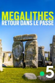 Mégalithes Retour dans le passé