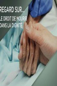 Regard Sur Le droit de mourir dans la dignité