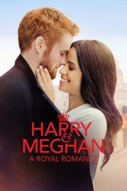 Harry and Meghan : A Royal Romance