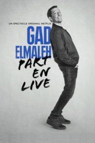 Gad Elmaleh – Part en Live