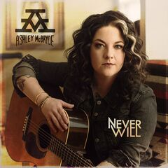 Ashley McBryde – Never Will