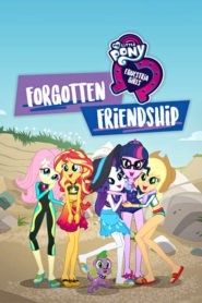My Little Pony : Equestria Girls – Amitié perdue