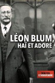 Léon Blum haï et adoré