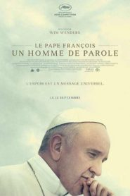 Le Pape François – Un Homme de Parole