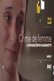 Crime de femme : l'affaire Edith Scaravetti