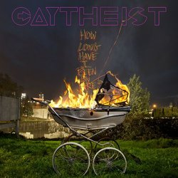 Gaytheist - How Long Have I Been On Fire