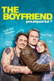 The Boyfriend – Pourquoi lui ?