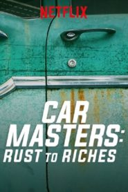 Car Masters : Rust to Riches