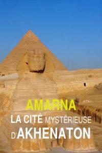 Amarna la cité mystérieuse d'Akhenaton