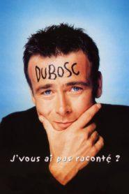Franck Dubosc – J'vous ai pas raconté