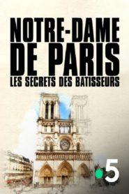 Notre-Dame de Paris : les secrets des bâtisseurs