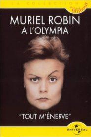 Muriel Robin à l'Olympia – Tout m'énerve