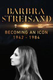 Barbra Streisand Naissance d'une Icone 1942–1984