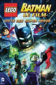 Lego Batman : The Movie – DC Super Heroes Unite