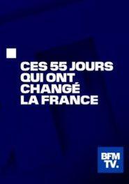 Ces 55 jours qui ont changé la France