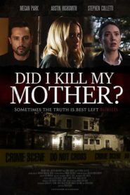 Did I Kill My Mother