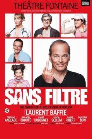 Laurent Baffie – Sans filtre