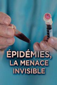Épidémies : la menace invisible