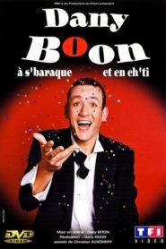 Dany Boon – A s'Baraque et en Ch'ti