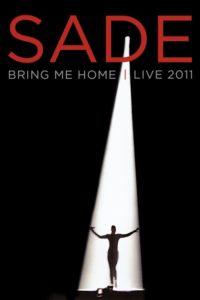 Sade: Bring Me Home – Live 2011